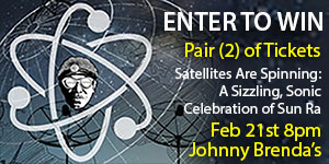 Pair of (2) tickets to Satellites Are Spinning #4 at Johnny Brendas 2/21/18