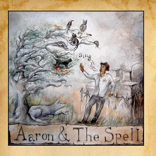 Aaron & The Spell - Sing